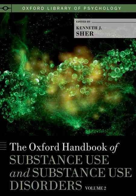 The Oxford Handbook of Substance Use and Substance Use Disorders, Volume 2