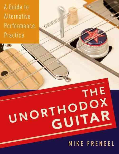 The Unorthodox Guitar