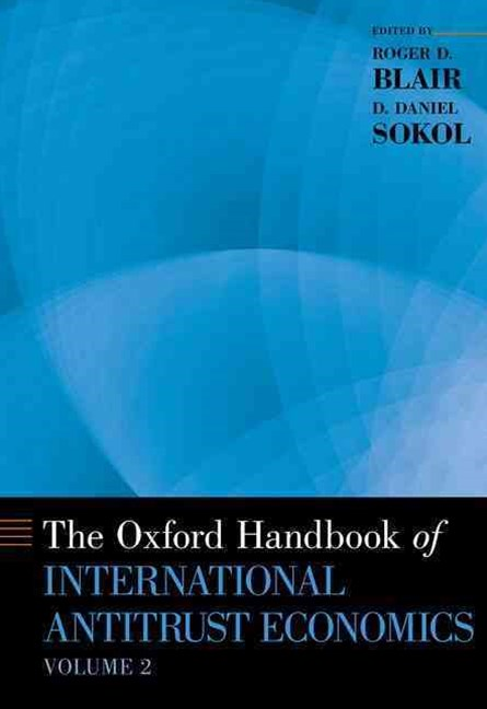 The Oxford Handbook of International Antitrust Economics: Volume 2