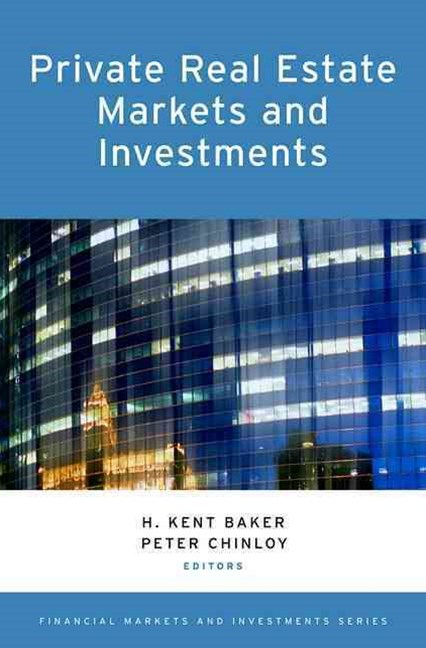 Private Real Estate Markets and Investments