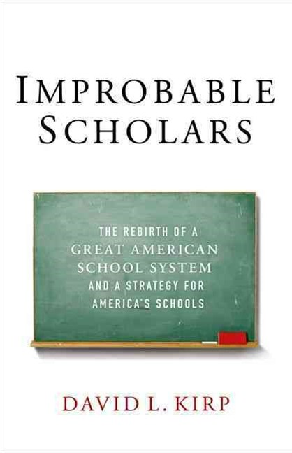 Improbable Scholars: The Rebirth of a Great American School System and a