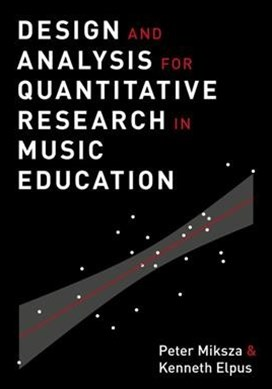 Design and Analysis for Quantitative Research in Music Education