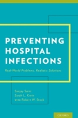 Preventing Hospital Infections: Real-World Problems, Realistic Solutions