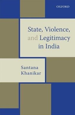 State, Violence, and Legitimacy in India