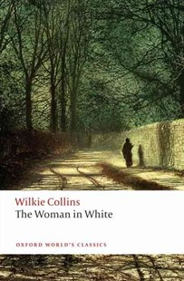 The Woman in White by Wilkie Collins, John Sutherland, John Sutherland (9780199535637) - PaperBack - Classic Fiction
