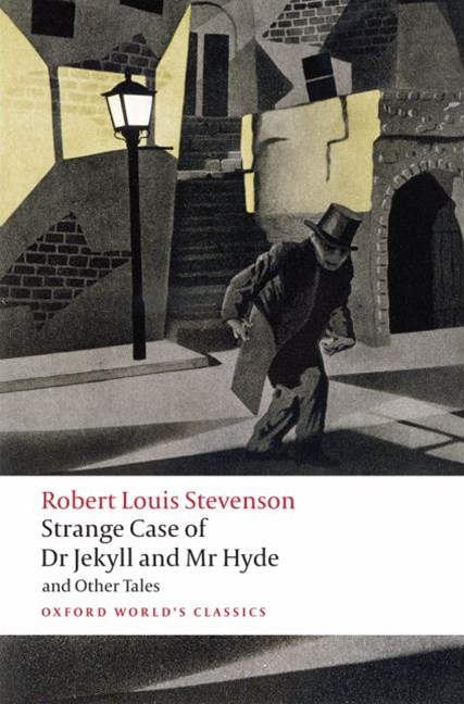 Strange Case of Dr Jekyll and Mr Hyde and Other Tales