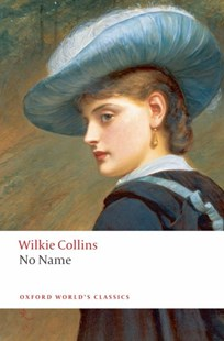 No Name by Wilkie Collins, Virginia Blain (9780199536733) - PaperBack - Classic Fiction