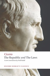 The Republic and The Laws by Marcus Tullius Cicero, Niall Rudd, Jonathan Powell (9780199540112) - PaperBack - History Ancient & Medieval History