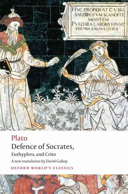 Defence of Socrates, Euthyphro, Crito