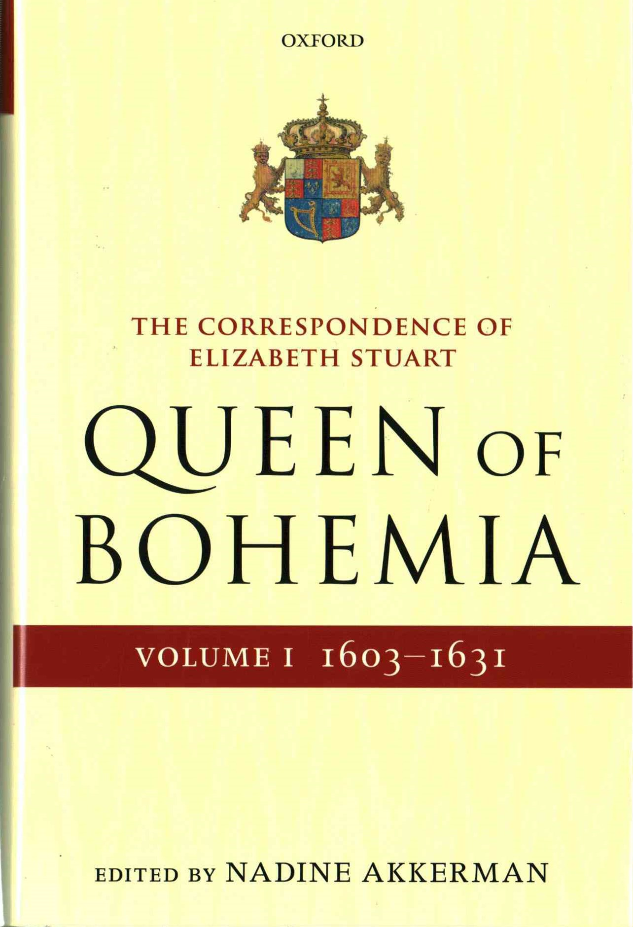 The Letters of Elizabeth Stuart, Queen of Bohemia: Volume I