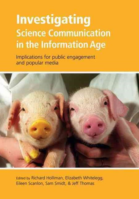 Investigating Science Communication In The Information Age Implications For Publ