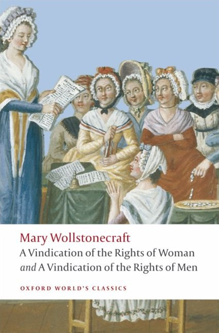 A Vindication of the Rights of Men; A Vindication of the Rights of Woman;