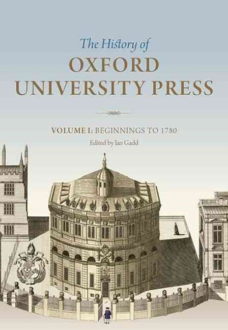 The History of Oxford University Press: Volume 1