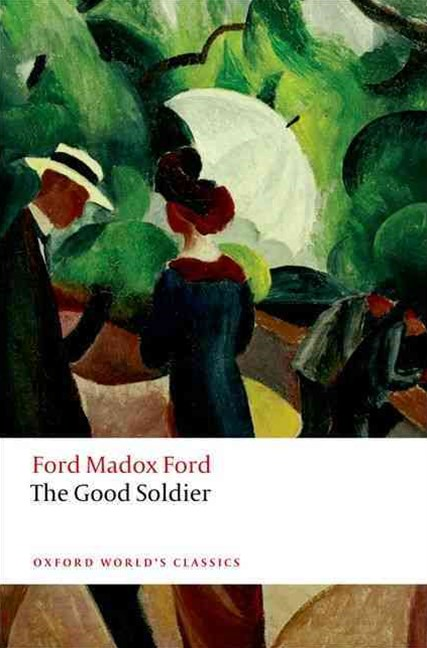 OXFORD WORLD'S CLASSICS: THE GOOD SOLDIER