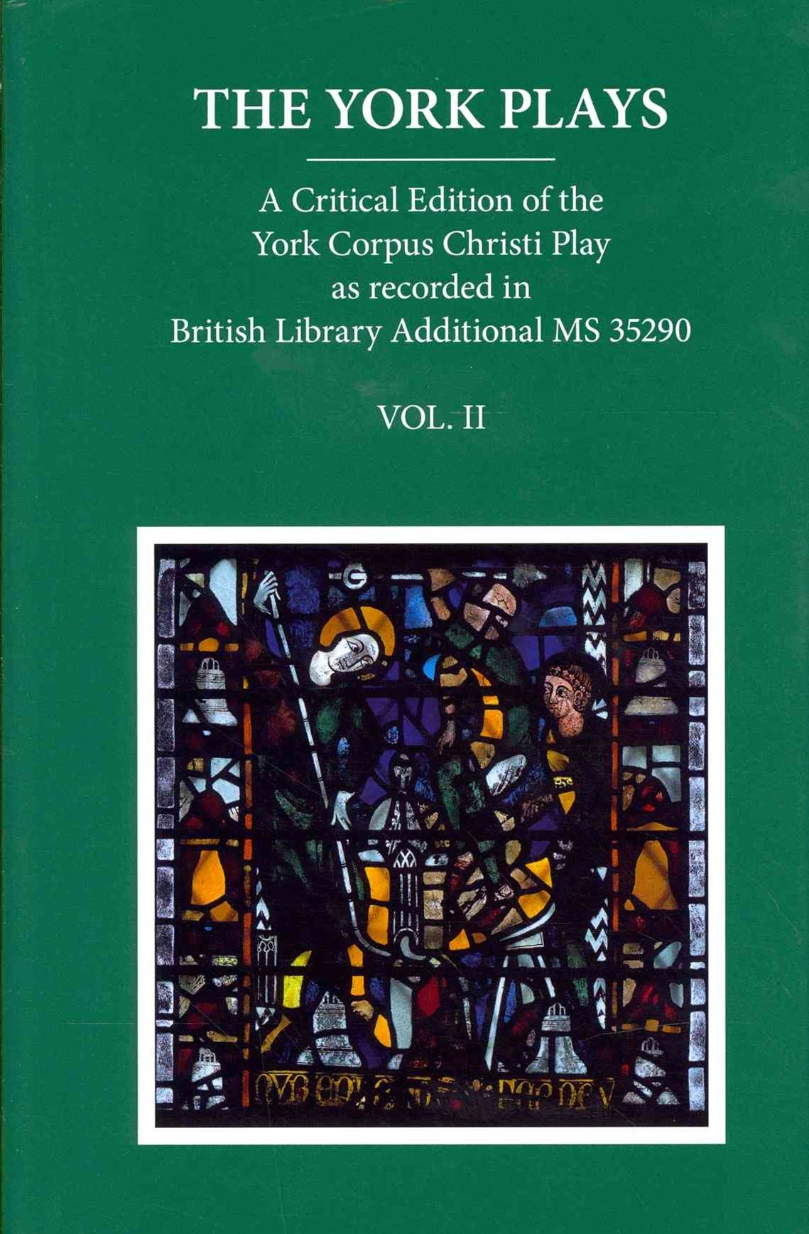 The York Plays: A Critical Edition of the York Corpus Christi Play
