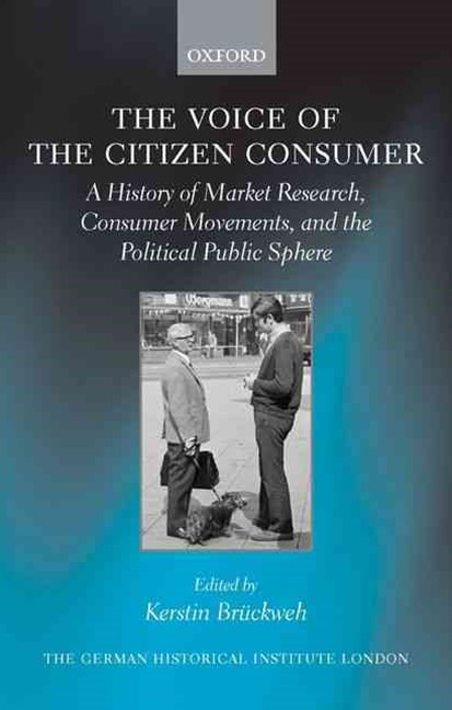 The Voice of the Citizen Consumer: A History of Market Research, Consumer