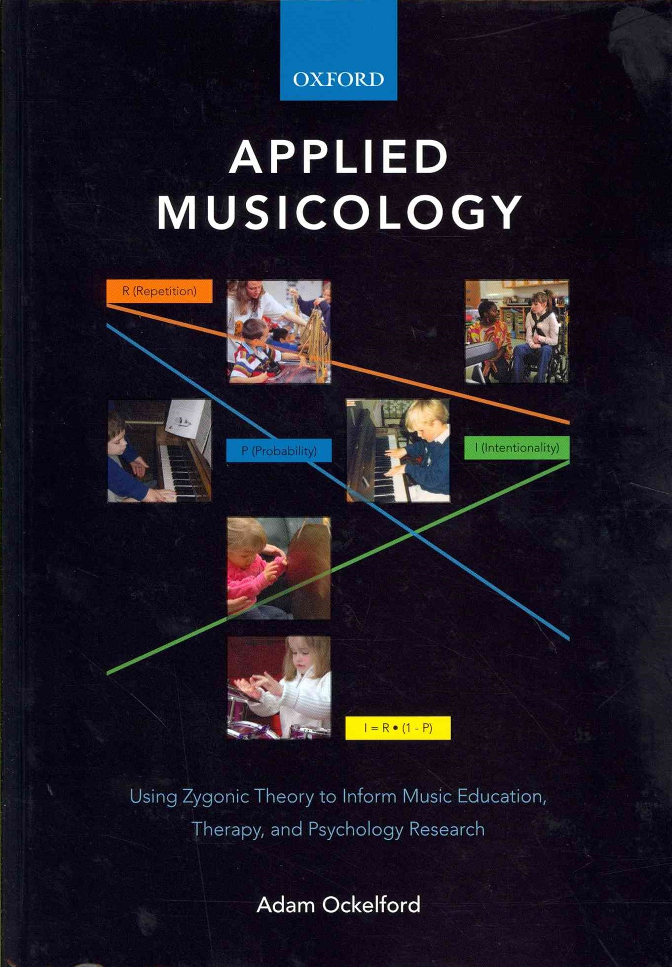 Applied Musicology: Using Zygonic Theory to Inform Music Education, Therapy,
