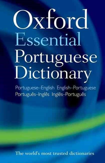 The Oxford Essential Portugese Dictionary