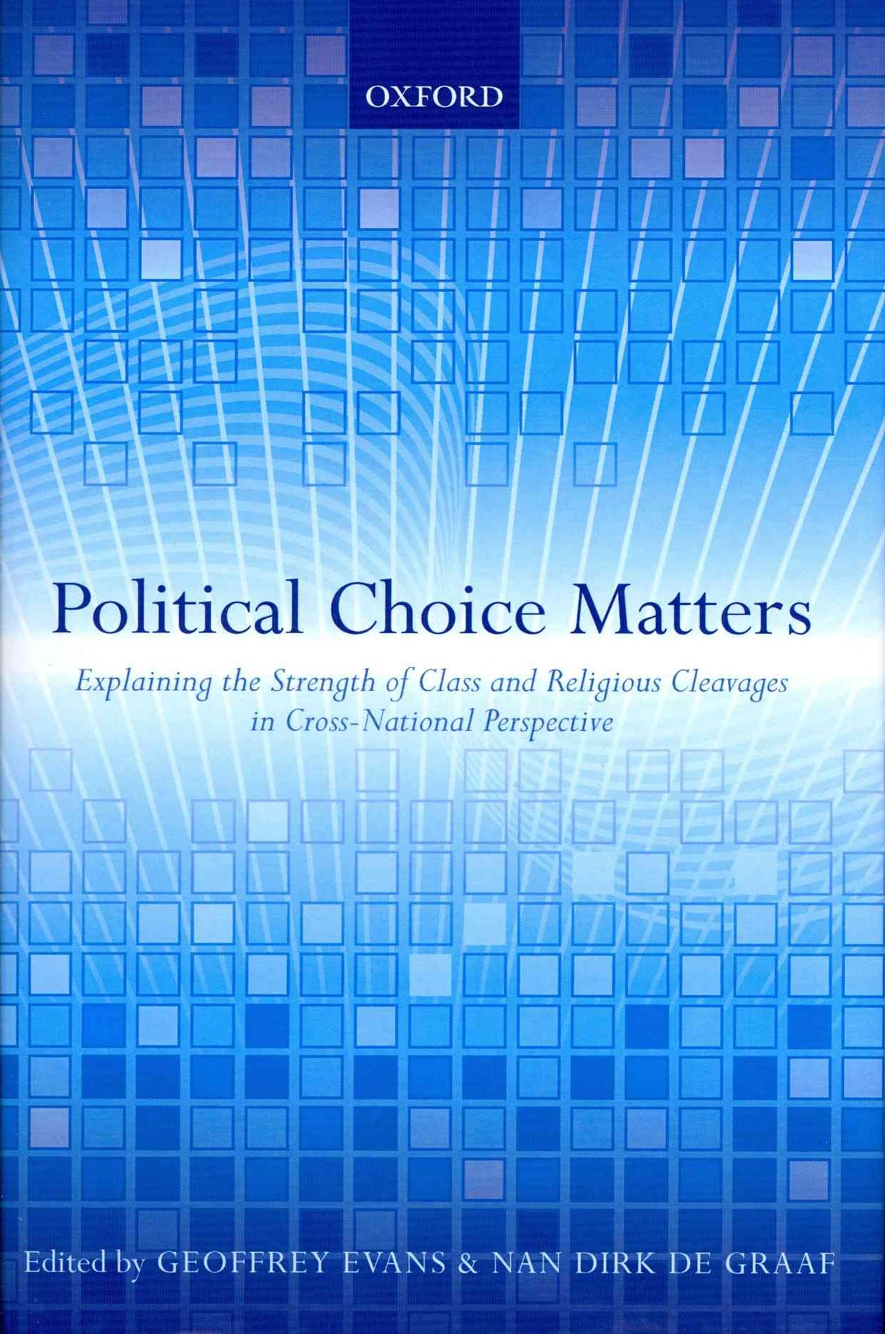 Political Choice Matters: Explaining the Strength of Class and Religious