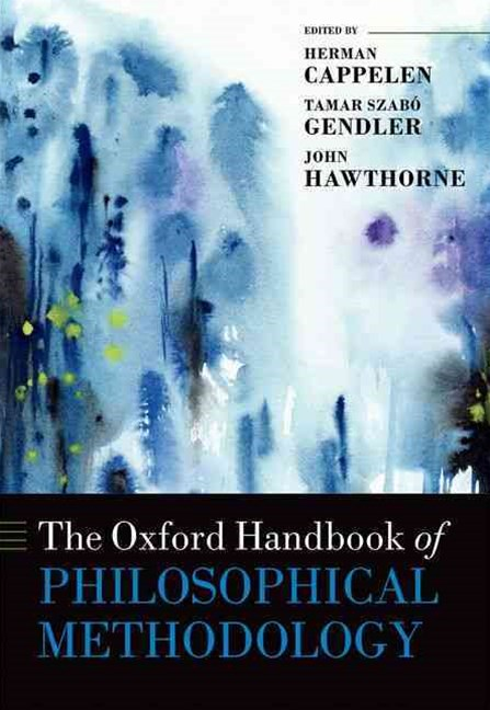 The Oxford Handbook of Philosophical Methodology