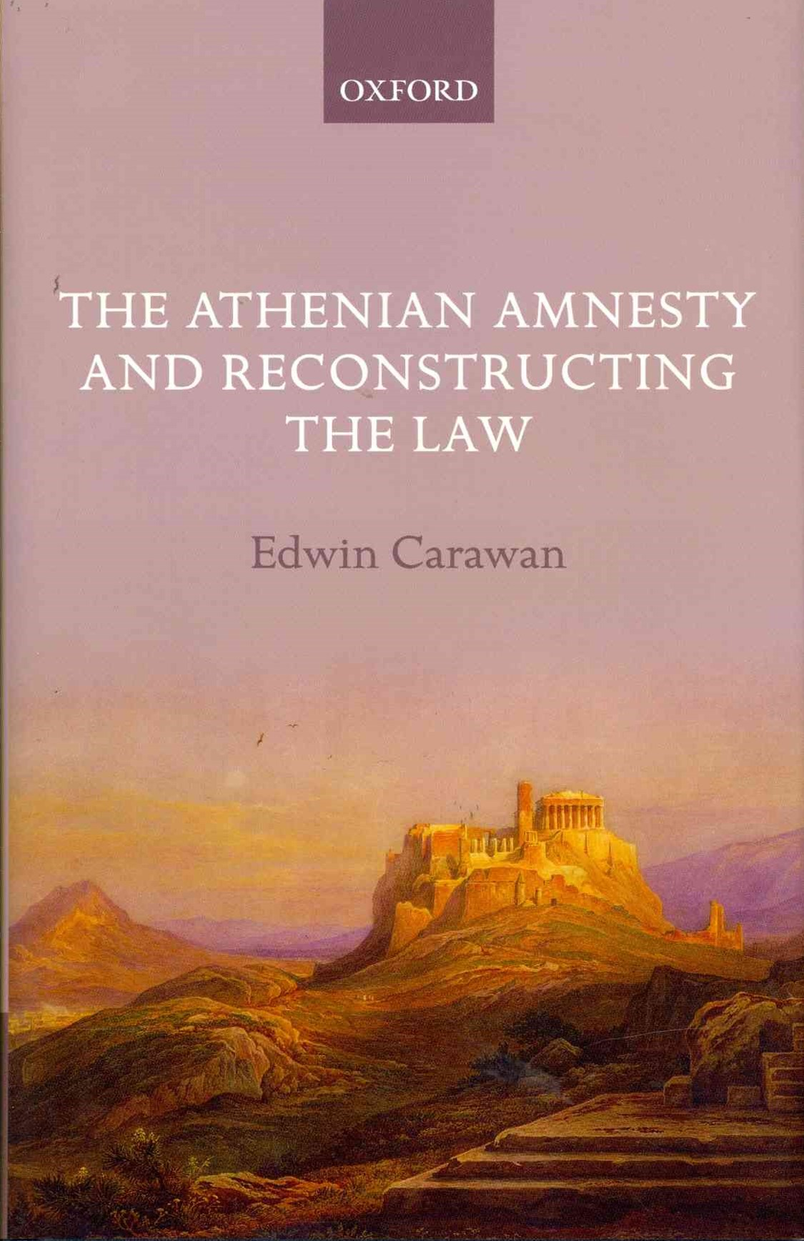 The Athenian Amnesty and Reconstructing the Law