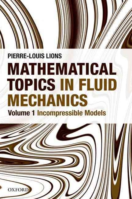 Mathematical Topics in Fluid Mechanics