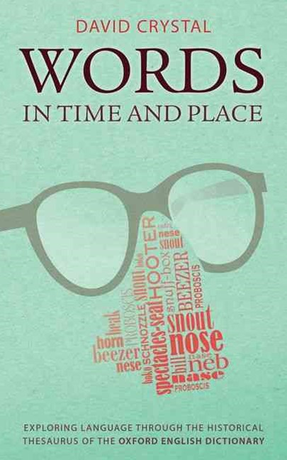 Words in Time and Place: Exploring Language Through the Historical Thesaurus