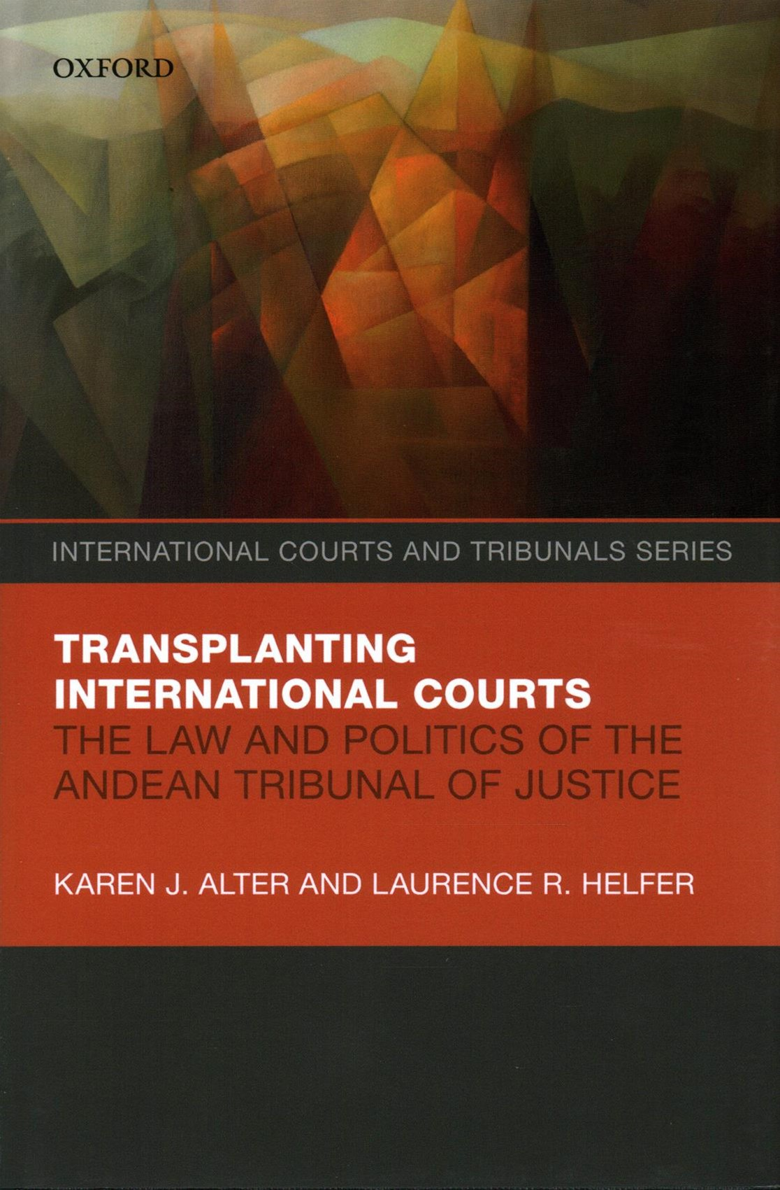 The Law and Politics of the Andean Tribunal of Justice