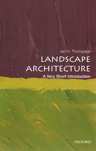 Landscape Architecture by Ian Thompson (9780199681204) - PaperBack - Art & Architecture Architecture