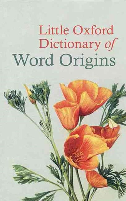 Little Oxford Dictionary of Word Origins