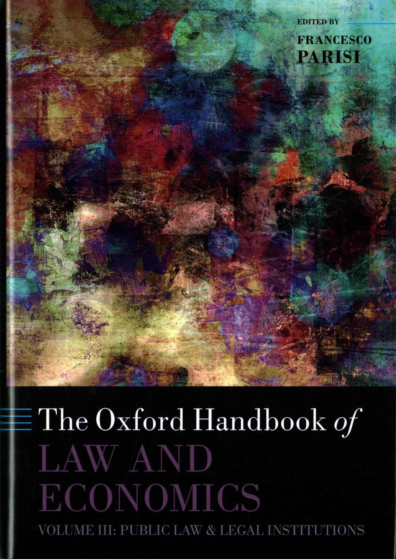 The Oxford Handbook of Law and Economics, Volume 3