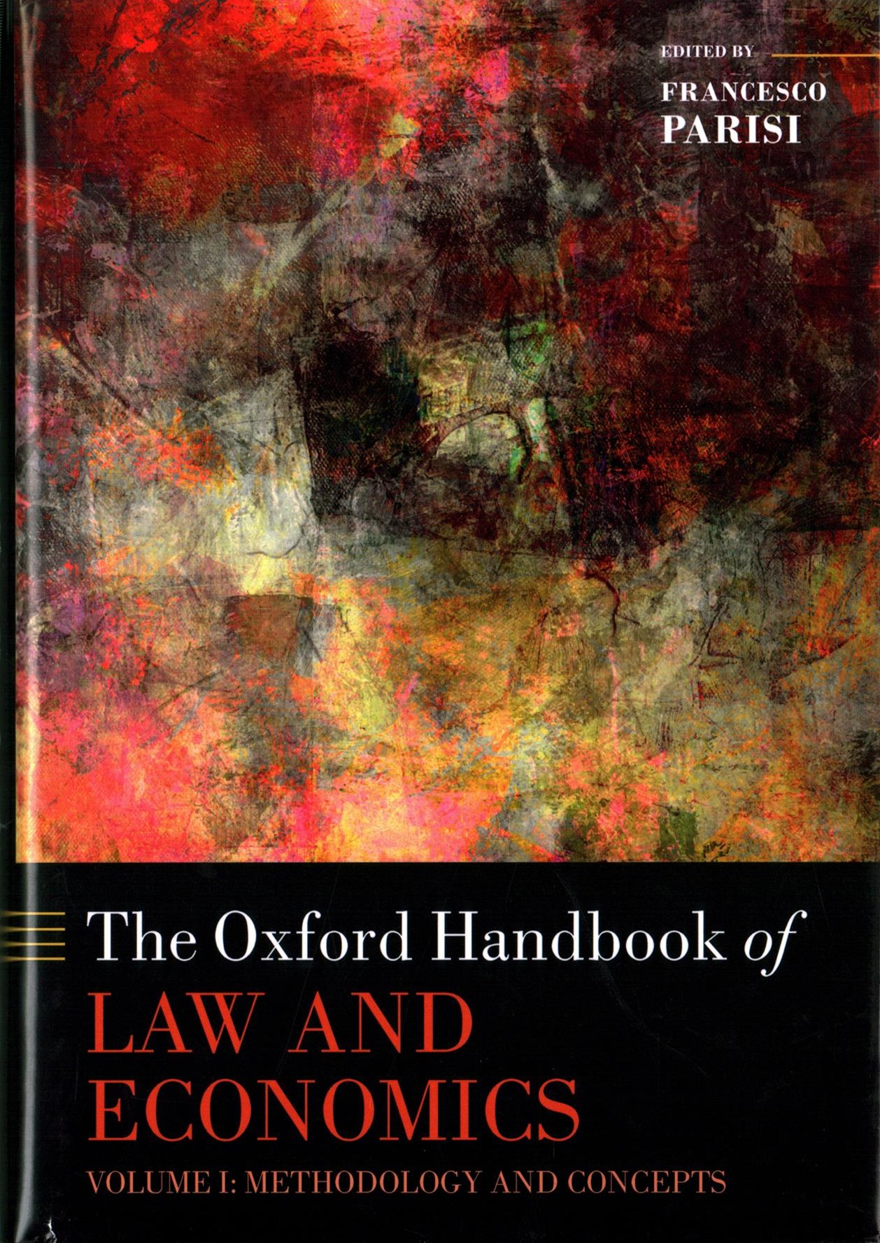 The Oxford Handbook of Law and Economics, Volume 1