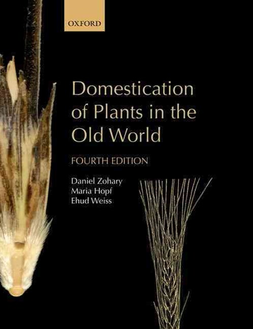 Domestication of Plants in the Old World: The Origin and Spread of Domesticated