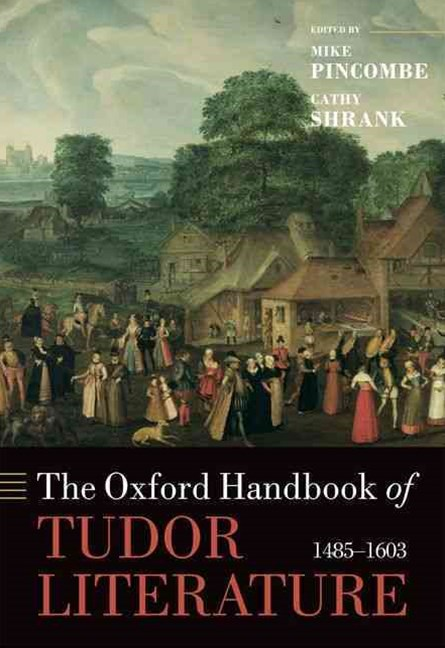 The Oxford Handbook of Tudor Literature