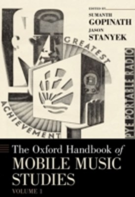 Oxford Handbook of Mobile Music Studies, Volume 1