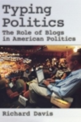 (ebook) Typing Politics: The Role of Blogs in American Politics