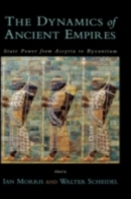Dynamics of Ancient Empires: State Power from Assyria to Byzantium