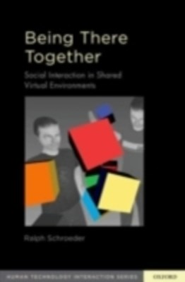 Being There Together: Social Interaction in Shared Virtual Environments