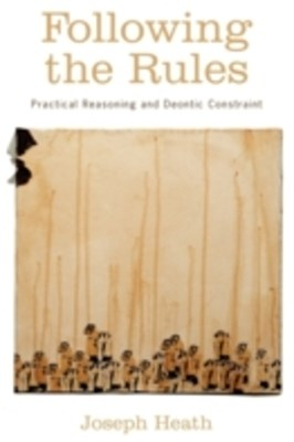Following the Rules: Practical Reasoning and Deontic Constraint
