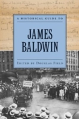 A Historical Guide to James Baldwin