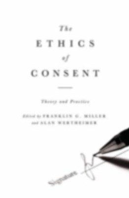 Ethics of Consent: Theory and Practice