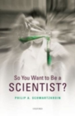 So You Want to be a Scientist?