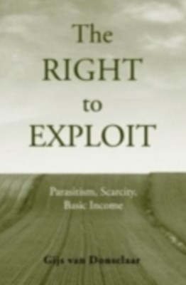 Right to Exploit: Parasitism, Scarcity, and Basic Income