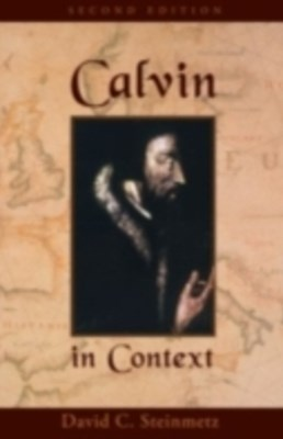 Calvin in Context: Second Edition