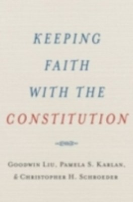 Keeping Faith with the Constitution