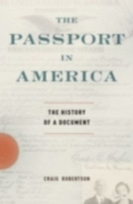 Passport in America:The History of a Document