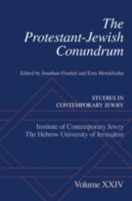 Protestant-Jewish Conundrum: Studies in Contemporary Jewry, Volume XXIV