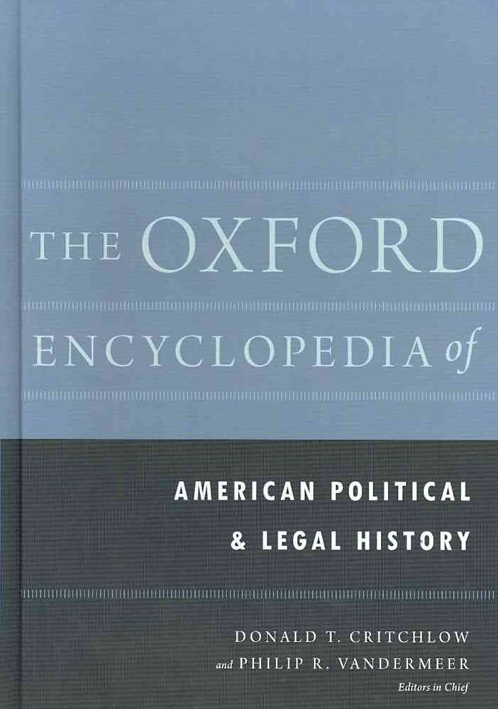 The Oxford Encyclopedia of American Political and Legal History