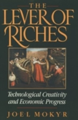 Lever of Riches: Technological Creativity and Economic Progress