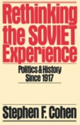 Rethinking the Soviet Experience: Politics and History since 1917